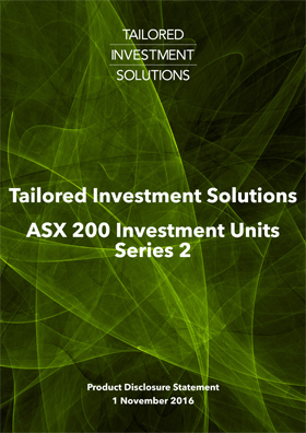 Tailored Investment Solutions ASX 200 Series 2 PDS